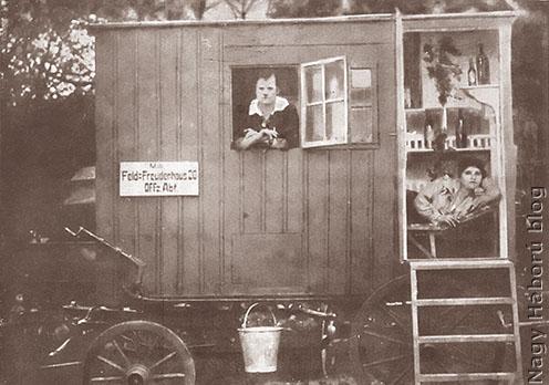 Cirkuszoskocsiból kialakított bordély, tiszteknek (Forrás: Nagy Háború blog)