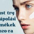 10 arcápolási termék, amelyet ki kell próbálnod 2020-ban