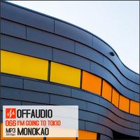 Offaudio066: I'M GOING TO TOKIO by Monokao