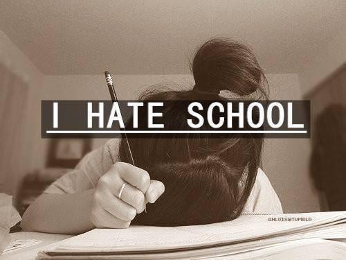 109235-i-hate-school.jpg