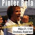 Pintér Béla koncert - 2011. május 21. 17. 00 óra