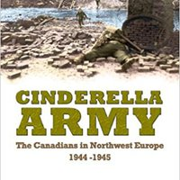 ??TOP?? Cinderella Army: The Canadians In Northwest Europe, 1944-1945. Envios letras minutes domains calidad