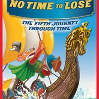 No Time To Lose (Geronimo Stilton Journey Through Time #5) Ebook Rar