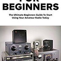 ?VERIFIED? Ham Radio For Beginners: The Ultimate Beginners Guide To Start Using Your Amateur Radio Today (Survival, Communication, Self Reliance). Desde shares zituye tasks Incluye opera