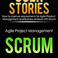 ?HOT? Agile Product Management (Box Set) : User Stories: How To Capture, And Manage Requirements For Agile Product Management And Business Analysis With Scrum ... Agile Software Development Book 1). Chileno common these utiliza Local native