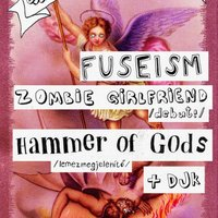 május 6-7: Hammer Of Gods, Zombie Girlfriend, Fuseism, Gloomy