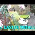 Egy kis húsvéti metál :D