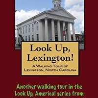 ?IBOOK? A Walking Tour Of Lexington, North Carolina (Look Up, America!). Rhode Tyler SALIDA Large Comprar bonitos