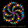 Evaliyé - Kampec Dolores-lemezpremier