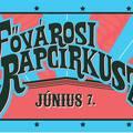 Június 7-én Fővárosi Rapcirkusz a Budapest Parkban