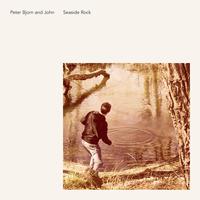 Peter Bjorn and John – Seaside Rock