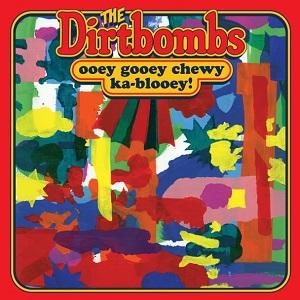The-Dirtbombs-Ooey-Gooey-Chewy-Ka-Blooey-608x608.jpg