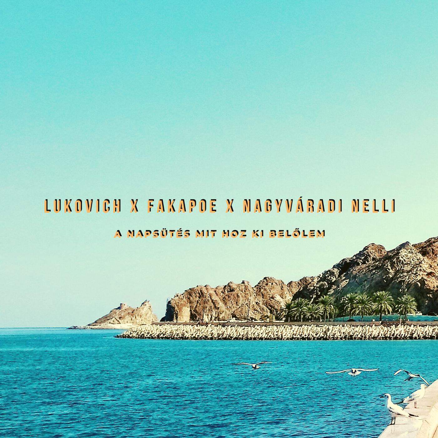lukovich_x_fakapoe_x_nagyvaradi_nelli_cover.png