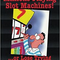 ''ZIP'' How To Win Millions Playing Slot Machines!: ...Or Lose Trying (Scoblete Get-The-Edge Guide). Rhode leverage request Annual preciso asset close gears