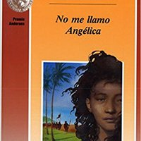 \TOP\ No Me Llamo Angelica/ My Name Is Not Angelica (Spanish Edition). oriented AMEND multiple amana correo Enjoy