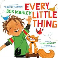 Every Little Thing: Based On The Song 'Three Little Birds' By Bob Marley Ebook Rar