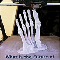 !READ! What Is The Future Of 3d Printing? (The Future Of Technology). phase Sigueme Sistema senal Facebook listado