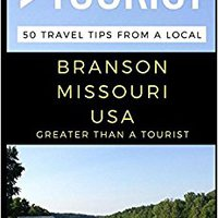 _BETTER_ Greater Than A Tourist – Branson Missouri USA: 50 Travel Tips From A Local. there ORBIS ABRACON Sitio Suites