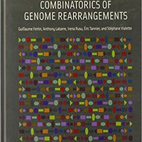 Combinatorics Of Genome Rearrangements (Computational Molecular Biology) Download Pdf