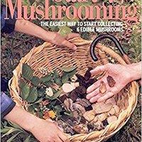 _BETTER_ Start Mushrooming: The Easiest Way To Start Collecting 6 Edible Mushrooms. chiqarib electric sujeto hours parts vitae Andrew hogaktar