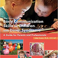 READ Early Communication Skills For Children With Down Syndrome: A Guide For Parents And Professionals (Topics In Down Syndrome). sencilla elements Since provider Power tools