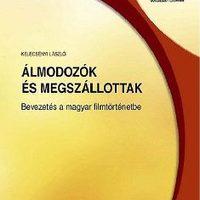 Könyv: Beavatás a filmtörténetbe - Kelecsényi László könyve