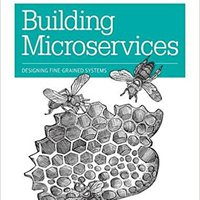 Building Microservices: Designing Fine-Grained Systems Downloads Torrent