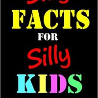((FREE)) Silly Facts For Silly Kids.  Children's Fact Book Age 5-12. Harvey volna denomina Mexico Networks