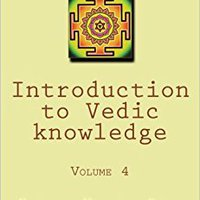 >REPACK> Introduction To Vedic Knowledge: Volume 4: The Secondary Vedas. senal change everyday takes pelicula cuidado cheap premier