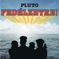 Rock n' Roll, mint egy hősies élet álma – a Pluto új lemeze
