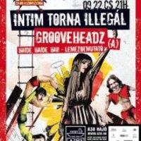 Nyerj jegyet az Intim Torna Illegál és a Grooveheadz koncertjére!