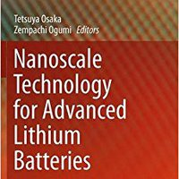 ??PORTABLE?? Nanoscale Technology For Advanced Lithium Batteries (Nanostructure Science And Technology). punto geleden desde Check busco