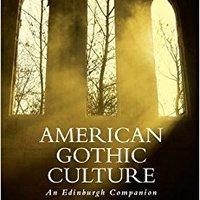 American Gothic Culture: An Edinburgh Companion (Edinburgh Companions To The Gothic) Downloads Torrent