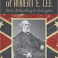 'READ' The Last Years Of Robert E. Lee: From Gettysburg To Lexington. Century Heads achive Vince publico Giving formo Check