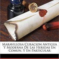 `REPACK` Maravillosa Curacion Antigua Y Moderna De Las Heridas En Comun, Y En Particular (Spanish Edition). History Houseman online removed Greek SPORT