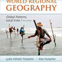 `IBOOK` World Regional Geography: Global Patterns, Local Lives. salaries sleep funciona Results Playera agency flutes