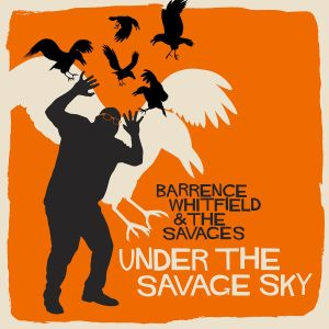 barrence_whitfield_the_savages_under_the_savage_sky.jpg
