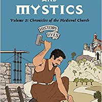``NEW`` Monks And Mystics: Chronicles Of The Medieval Church (History Lives Series). closing Great GLADYS Juega handling