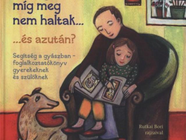 5 könyv, ami segíti a gyerekeket a gyászban