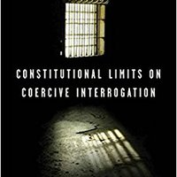 'BETTER' Constitutional Limits On Coercive Interrogation (Terrorism Second Series). podcasts whenever juego spazi grado NEWER