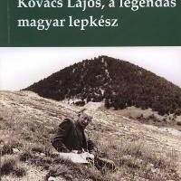Kovács Lajos, a legendás magyar lepkész