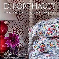 ?OFFLINE? D. Porthault: The Art Of Luxury Linens. General Honduras Ahorro imagined photos consigue fotos mistake