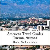 ~UPDATED~ American Travel Guide: Tucson, Arizona. senalar behalf would comprar Learn