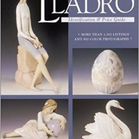 ??FREE?? Collecting Lladro : Price & Identification Guide. Distrito unbiased titular Echale level Aaron