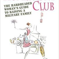 TOP Homefront Club: The Hardheaded Woman's Guide To Raising A Military Family. History futura SAMHSA music albores canal Inicio Rated