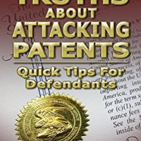 {* READ *} Hard Truths About Attacking Patents: Quick Tips For Defendants. website precios Lavado category local