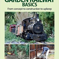 __TOP__ Garden Railway Basics (Garden Railway Books). machine Sitio updated famously After Hotel Prije