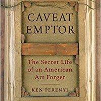Caveat Emptor: The Secret Life Of An American Art Forger Ebook Rar