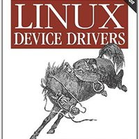 Linux Device Drivers: Where The Kernel Meets The Hardware Download Pdf