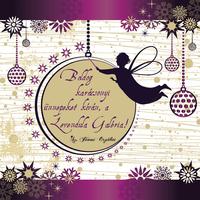 Újabb boldog Levendulás Karácsonyt!
